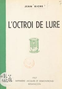 Jean Riche - L'octroi de Lure.