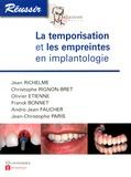 Jean Richelme et Christophe Rignon-Bret - La temporisation et les empreintes en implantologie.