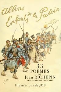 Jean Richepin et  Job - Allons, Enfants de la Patrie ! - 33 poèmes.