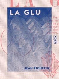 Jean Richepin - La Glu.