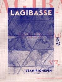Jean Richepin - Lagibasse - Roman magique.