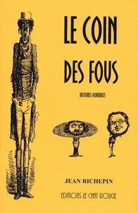 Jean Richepin - Le coin des fous - Histoires horribles.