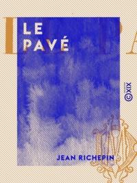 Jean Richepin - Le Pavé.