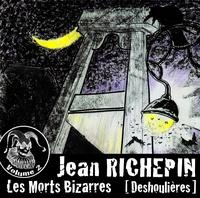Jean Richepin - Les Morts Bizarres (Vol.2) - Deshoulières.