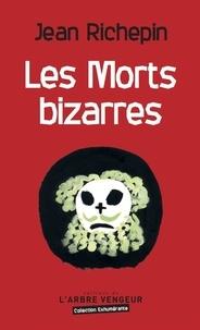 Jean Richepin - Les Morts bizarres.