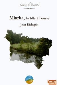 Jean Richepin - Miarka, la fille à l'ourse.