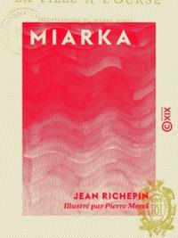 Jean Richepin et Pierre Morel - Miarka - La fille à l'ourse.