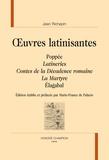 Jean Richepin - Oeuvres latinisantes - Poppée, Latineries, Contes de la décadence romaine, La Martyre, Elagabal.