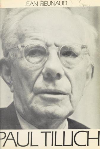 Paul Tillich. Philosophe et théologien