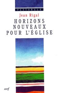 Jean Rigal - Horizons nouveaux pour l'Église.