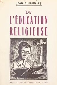 Jean Rimaud - De l'éducation religieuse.