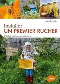 Installer un premier rucher- Guide pratique du débutant - Jean Riondet pdf epub
