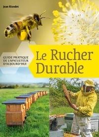 Le rucher durable- Guide pratique de l'apiculteur d'aujourd'hui - Jean Riondet pdf epub