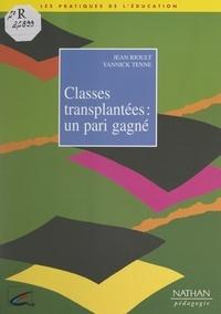Jean Rioult et Yannick Tenne - Classes transplantées : un pari gagné.