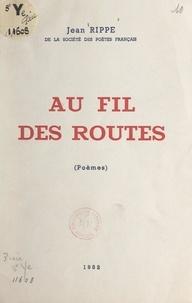 Jean Rippe - Au fil des routes.