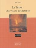 Jean Riser - La terre : une vie de tourmente.