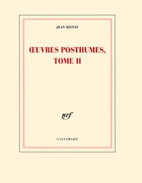 Jean Ristat - Oeuvres posthumes, Tome II.