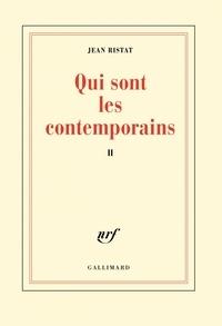 Jean Ristat - Qui sont les contemporains ? Tome 2 : .