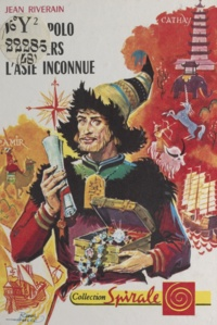 Jean Riverain et Raoul Auger - Marco Polo à travers l'Asie inconnue.