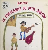 Jean Rivet - La complainte du petit garçon.