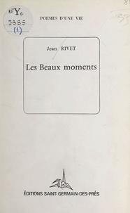 Jean Rivet - Les beaux moments.
