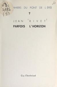 Jean Rivet - Parfois l'horizon.