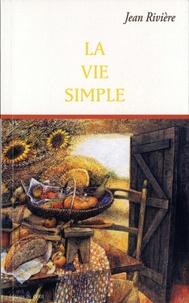 Jean Rivière - La vie simple.