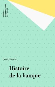 Jean Rivoire - Histoire de la banque.