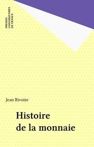 Jean Rivoire - Histoire de la monnaie.