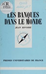 Jean Rivoire - Les Banques dans le monde.