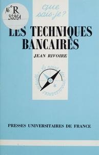 Jean Rivoire - Les techniques bancaires.