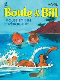 Jean Roba - Boule & Bill Tome 2 : Boule et Bill déboulent.