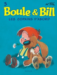 Jean Roba - Boule & Bill Tome 3 : Les copains d'abord.