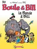 Jean Roba - Boule & Bill Tome 30 : La bande à Bill.