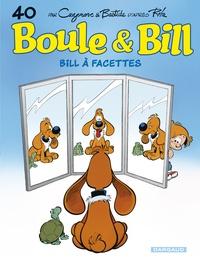 Jean Roba et Christophe Cazenove - Boule & Bill Tome 40 : Bill à facettes.