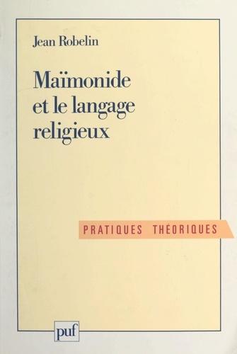 Jean Robelin et Etienne Balibar - Maïmonide et le langage religieux.