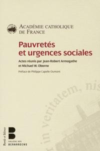 Jean-Robert Armogathe et Michael Oborne - Pauvretés et urgences sociales.