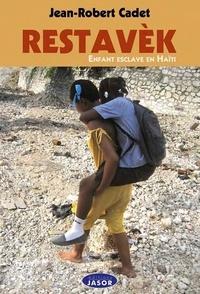 Jean-Robert Cadet - Restavèk enfant esclave en Haïti.