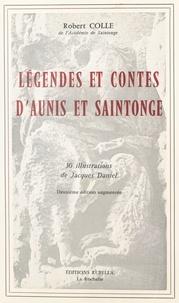 Jean-Robert Colle - Légendes et contes d'Aunis et Saintonge.