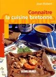 Jean Robert - Connaître la cuisine bretonne.