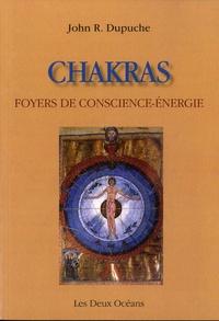 Jean-Robert Dupuche - Chakras, foyer de conscience-énergie - Regards sur une autre expérience du corps dans l'hindouisme et le christianisme.