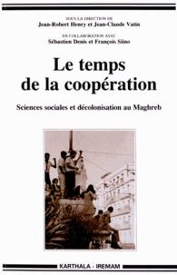 Jean-Robert Henry et Jean-Claude Vatin - Le temps de la coopération - Sciences sociales et décolonisation au Maghreb. 1 DVD