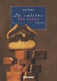 Jean Robert - La cuisine des cakes.
