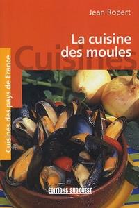 Jean Robert - La cuisine des moules.