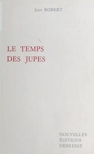 Jean Robert - Le Temps des jupes.