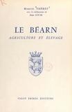 Jean-Robert Lucas et Marcel Théret - Le Béarn, agriculture et élevage.