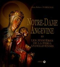 Jean-Robert Marechal - Notre-Dame Angevine - Et les Mystères de la Feria Andegavensis.