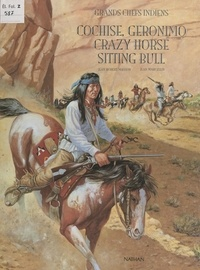 Jean-Robert Masson et Jean Marcellin - Grands chefs indiens : Cochise, Geronimo, Crazy Horse, Sitting Bull.