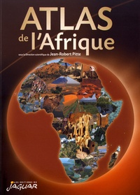 Jean-Robert Pitte - Atlas de l'Afrique.