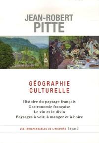 Jean-Robert Pitte - Géographie culturelle - Histoire du paysage français Gastronomie française Le vin et le divin Paysages à voir, à manger et à boire.